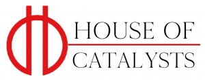 HOUSE OF CATALYSTS